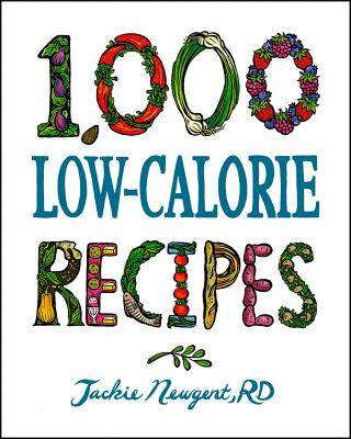 1,000 Low-Calorie Recipes By Newgent, Jackie